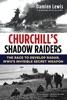 Churchill's Shadow Raiders