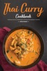 Thai Curry Cookbook: 30 Delicious Thai Curry Recipes that You Can Enjoy From Anywhere in The World