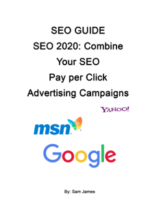 SEO GUIDE SEO 2020: Combine Your SEO Pay per Click Advertising Campaigns Book Cover