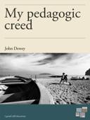 My Pedagogic Creed Book Cover