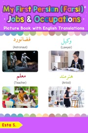 MY FIRST PERSIAN (FARSI) JOBS AND OCCUPATIONS PICTURE BOOK WITH ENGLISH TRANSLATIONS