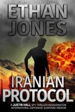 Iranian Protocol: A Justin Hall Spy Thriller