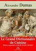 Le Grand Dictionnaire De Cuisine – Suivi D'annexes