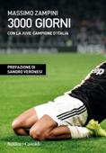 3000 giorni con la Juve campione d'Italia Book Cover