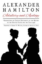 Alexander Hamilton Adultery And Apology