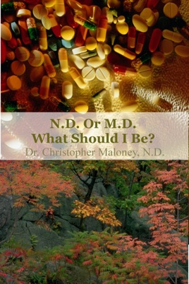 M.D. Or N.D.: What Should I Be?