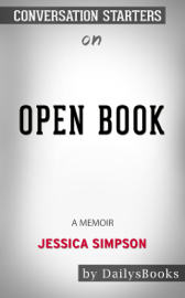 Open Book by Jessica Simpson: A Memoir by Jessica Simpson: Conversation Starters