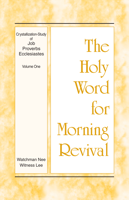 Witness Lee - The Holy Word for Morning Revival - Crystallization-study of Job, Proverbs, and Ecclesiastes, Volume 1 artwork
