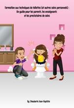 Formation Aux Techniques De Toilettes (et Autre Soins Personnels): Un Guide Pour Les Parents, Les Enseignants Et Les Prestataires De Soins