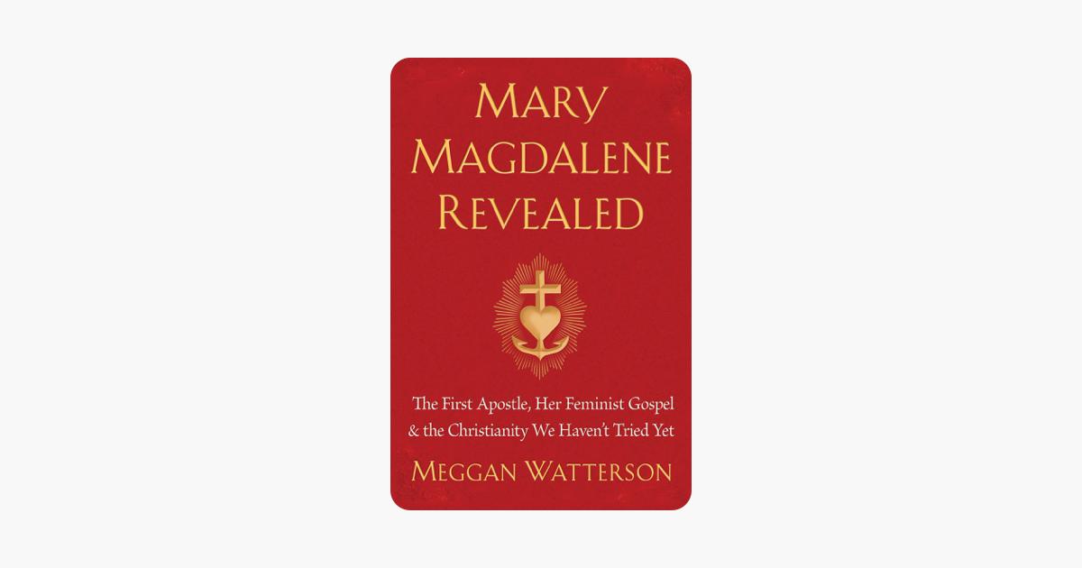 Mary Magdalene Revealed - Meggan Watterson