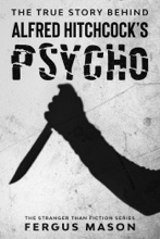 The True Story Behind Alfred Hitchcock's Psycho