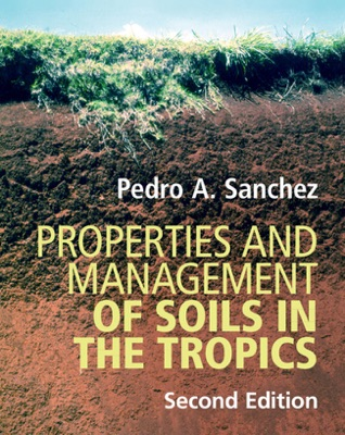 Properties and Management of Soils in the Tropics: Second Edition