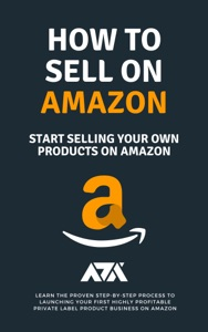 How to Sell on Amazon (Start Selling Your Own Products On Amazon)