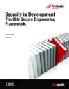 Security In Development The IBM Secure Engineering Framework