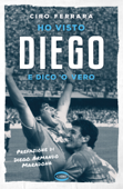 Ho visto Diego Book Cover
