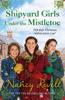 Nancy Revell - Shipyard Girls Under the Mistletoe artwork