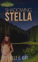 Shadowing Stella