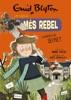 Enid Blyton. La Nena Més Rebel, 5. La Nena Més Rebel Guarda Un Secret.