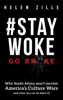Helen Zille - #StayWoke: Go Broke - Why South Africa Won't Survive America's Culture Wars (and What You Can Do About it) artwork