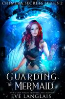 Eve Langlais - Guarding the Mermaid artwork