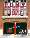 FDNY -  Photography In The Summer Of 1977
