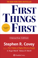 Stephen R. Covey, A. Roger Merrill & Rebecca R. Merrill - First Things First artwork
