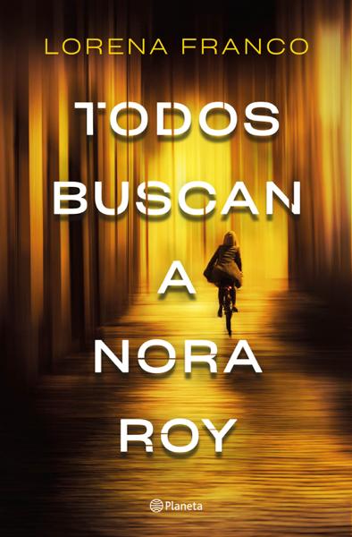 Todos buscan a Nora Roy por Lorena Franco