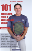 101 Tennis Tips From A World Class Coach Volume 3