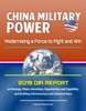 China Military Power: Modernizing a Force to Fight and Win - 2019 DIA Report on Strategy, Plans, Intentions, Organization and Capability, and Enabling Infrastructure and Industrial Base