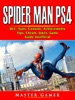 Spider Man PS4, DLC, Suits, Console, Achievements, Tips, Cheats, Jokes, Game Guide Unofficial