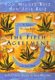 The Fifth Agreement - Don Miguel Ruiz, Don Jose Ruiz & Janet Mills by  Don Miguel Ruiz, Don Jose Ruiz & Janet Mills PDF Download