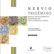 Nervio Trigémino: Manual De Fundamentos Morfológicos Para La Práctica Clínica