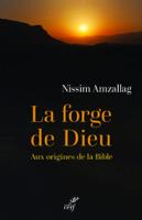 La forge de Dieu - Aux origines de la Bible ebook Download