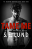 Tame Me - S. E. Lund