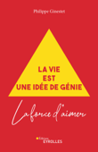 La vie est une idée de génie
