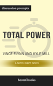 Total Power: A Mitch Rapp Novel, Book 17 by Vince Flynn & Kyle Mills (Discussion Prompts)