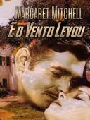 E o Vento Levou Book Cover