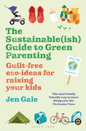 The Sustainable(ish) Guide to Green Parenting