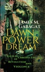 Dawn Power Dream Guild Chronicles Of Revolution And Violence