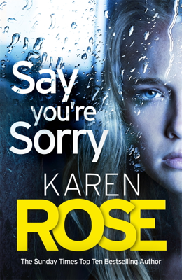 Karen Rose - Say You're Sorry (The Sacramento Series Book 1) book