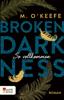 M. O'Keefe - Broken Darkness. So vollkommen Grafik