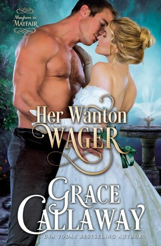Grace Callaway - Her Wanton Wager