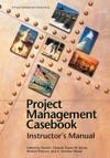 Project Management Casebook Instructors Manual