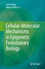 Cellular-Molecular Mechanisms In Epigenetic Evolutionary Biology