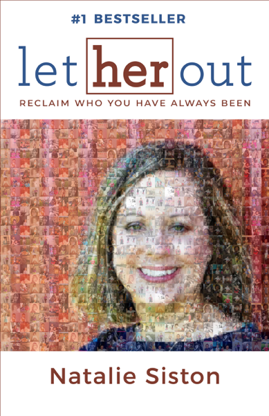 Let Her Out: Reclaim Who You Have Always Been