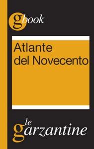 Atlante del Novecento. Un secolo in sintesi Book Cover