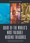 Guide Of The Worlds Most Valuable Missing Treasures