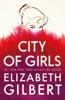 Elizabeth Gilbert - City of Girls artwork