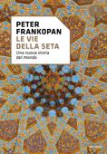 Le vie della seta Book Cover