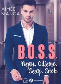 B.O.S.S. – Beau, Odieux, Sexy, Snob Par B.O.S.S. – Beau, Odieux, Sexy, Snob